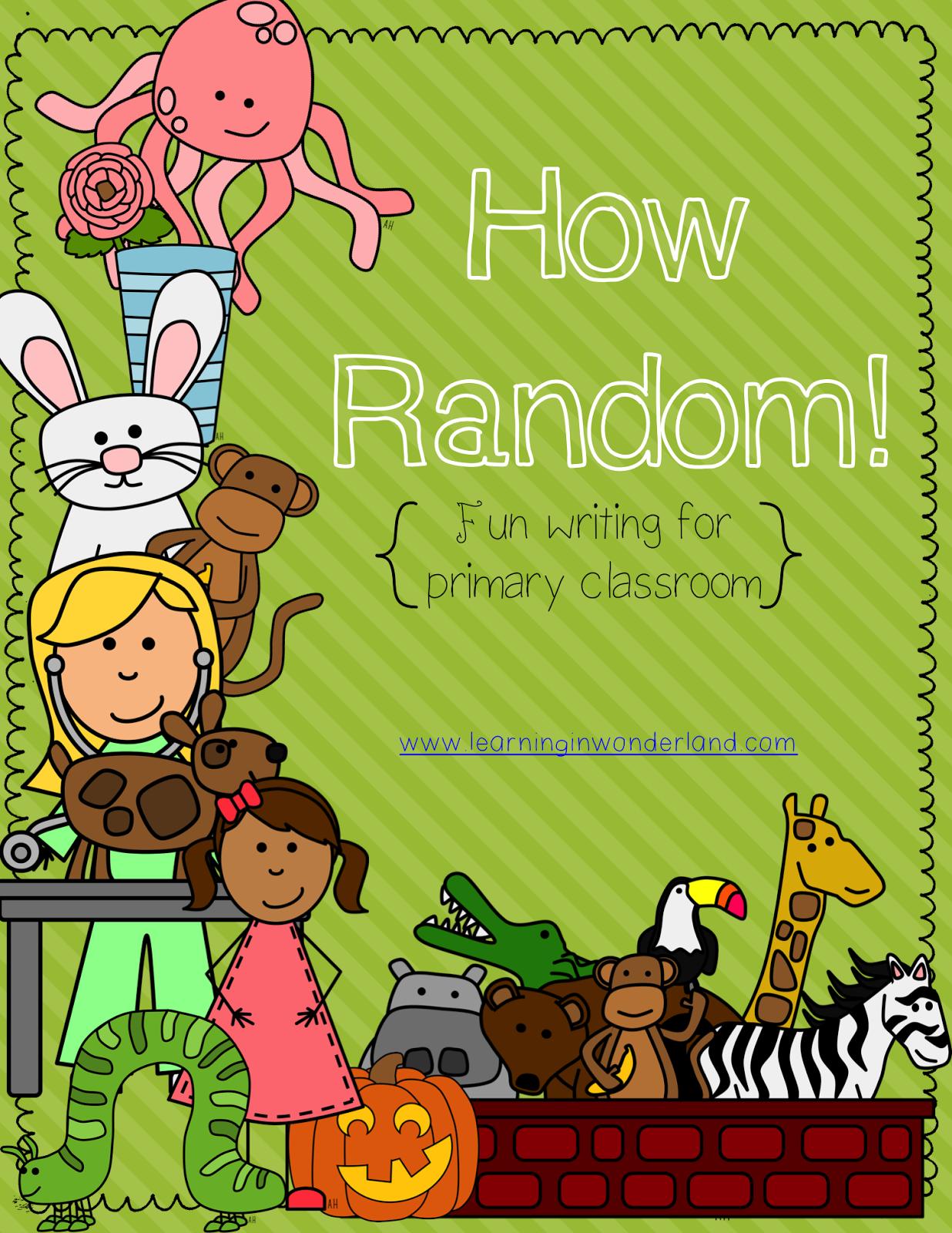 http://www.teacherspayteachers.com/Product/How-Random-Fun-Writing-for-the-Primary-Classroom--924509