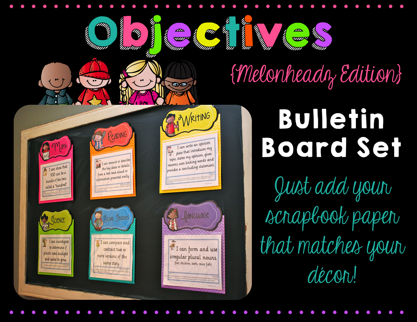 http://www.teacherspayteachers.com/Product/Objectives-Bulletin-Board-Melonheadz-Edition-1309582